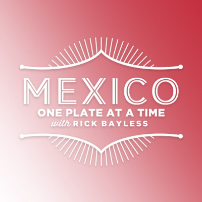 Rick Bayless   Now Streaming: Mexico One Plate at a Time!